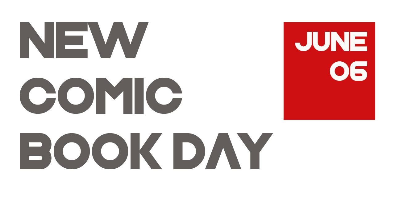 New Comic Book Day 6th June