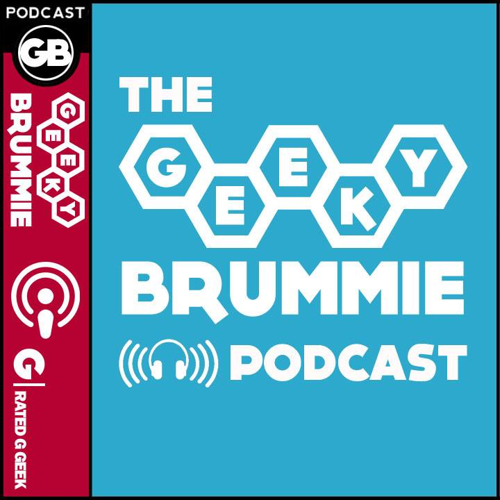 The Geeky Brummie Podcast – Issue 148!