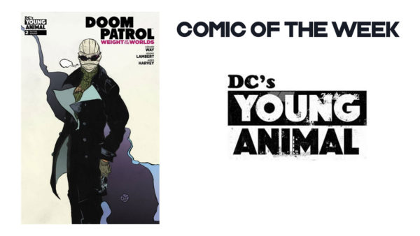 Doom Patrol: Weight of the Worlds #NCBD 7th August 2019