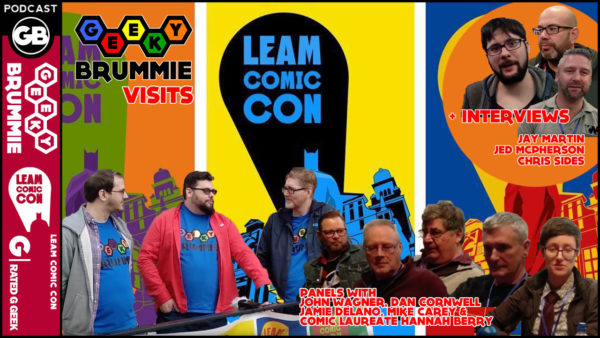 Issue 175a of The Geeky Brummie Podcast! – Leam Comic Con Special!