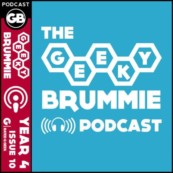 Year 4 – Issue 10 of The Geeky Brummie Podcast!