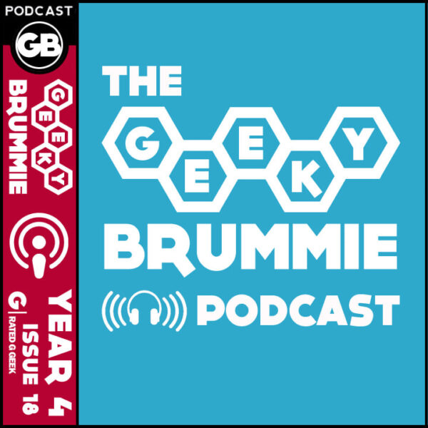 Year 4 – Issue 19 of The Geeky Brummie Podcast!