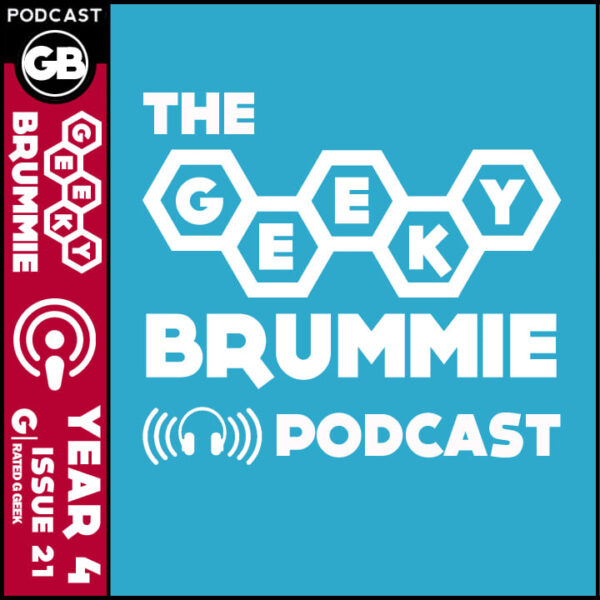 Year 4 – Issue 21 of The Geeky Brummie Podcast!