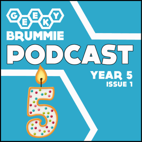 Year 5 – Issue 01 of The Geeky Brummie Podcast!