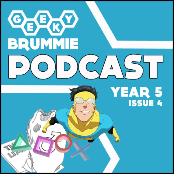 Year 5 – Issue 04 of The Geeky Brummie Podcast!