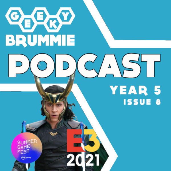 Year 5 – Issue 08 of The Geeky Brummie Podcast!