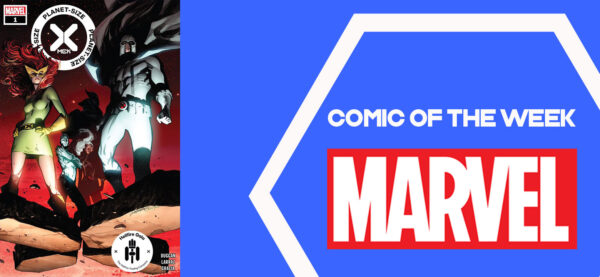 The Geeky Brummie Pull List – Planet-Size X-Men – 16th June