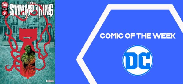 The Geeky Brummie Pull List – The Swamp Thing – 7th July