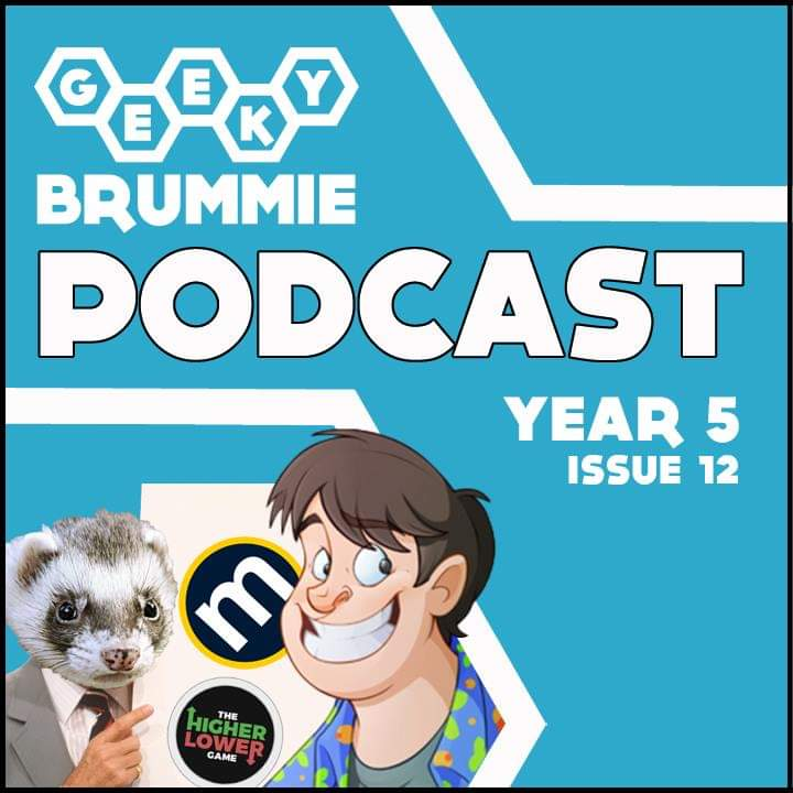 Year 5 – Issue 12 of The Geeky Brummie Podcast!